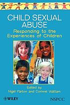 Child Sexual Abuse: Responding to the Experiences of Children cover image