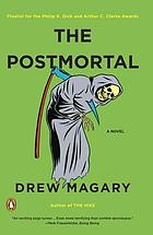 The postmortal : a novel