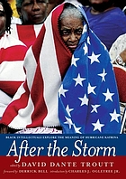 After the storm : Black intellectuals explore the meaning of Hurricane Katrina