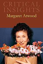 Critial insights : Margaret Atwood.