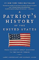 A patriot's history of the United States : from Columbus's Great Discovery to the war on terror