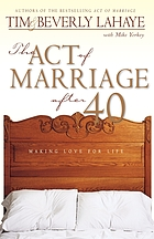 The act of marriage after 40 : making love for life