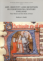 Art, identity, and devotion in fourteenth-century England : three women and their books of hours