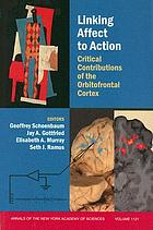 Linking affect to action : critical contributions of the orbitofrontal cortex