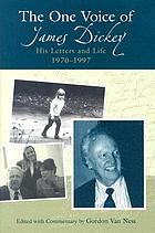 The one voice of James Dickey : his letters and life, 1970-1997