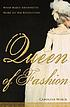 Queen of fashion : what Marie Antoinette wore... by  Caroline Weber