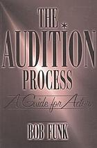 The audition process : a guide for actors