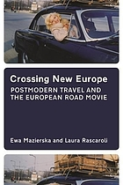 Crossing new Europe : postmodern travel and the European road movie