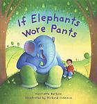 If elephants wore pants-