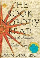 The book nobody read : chasing the revolutions of Nicolaus Copernicus