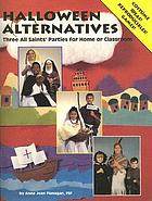 Halloween alternatives : three All Saints' parties for home or classroom