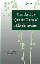 Principles of the quantum control of molecular processes