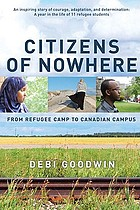 Citizens of nowhere : from refugee camp to Canadian campus