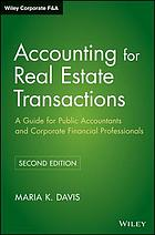 Accounting for real estate transactions : a guide for public accountants and corporate financial professionals