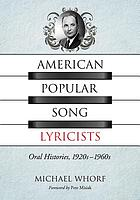 American popular song lyricists : oral histories, 1920s-1960s