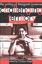 Challenging territory : the writing of Margaret Laurence