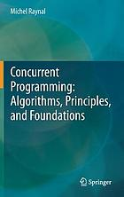Concurrent programming : algorithms, principles, and foundations