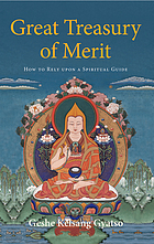 Great treasury of merit : a commentary to the practice of offering to the spiritual guide