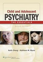 Child and adolescent psychiatry : the essentials
