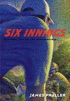 Six innings : a game in the life