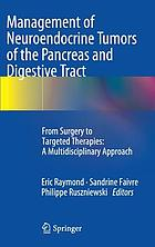 Management of neuroendocrine tumors of the pancreas and digestive tract : from surgery to targeted therapies: a multidisciplinary approach