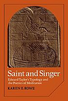 Saint and singer : Edward Taylor's typology and the poetics of meditation