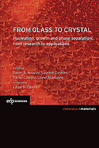 From glass to crystal : nucleation, growth and phase separation, from research to applications.