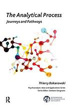 The analytical process : journeys and pathways