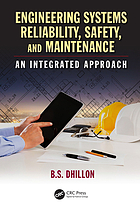 Engineering systems reliability, safety, and maintenance : an integrated approach