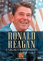 Ronald Reagan : a legacy remembered