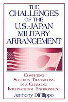 The challenges of the U.S.-Japan military arrangement : competing security transitions in a changing international environment