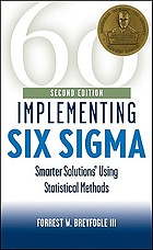 Implementing six sigma : smarter solutions using statistical methods