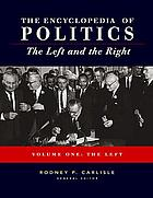 Encyclopedia of politics : the left and the right