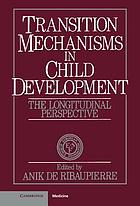 Transition mechanisms in child development : the longitudinal perspective