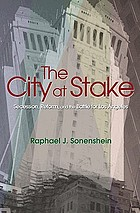 The city at stake : secession, reform, and the battle for Los Angeles : with a new afterword by the author