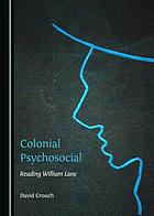 Colonial psychosocial : reading William Lane
