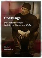 Crossings : David Mamet's Work in Different Genres and Media.