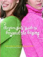 Yarn girls' guide to beyond the basics