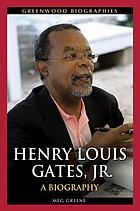 Henry Louis Gates, Jr. : a biography