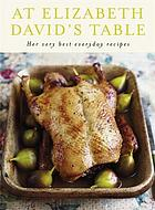 At Elizabeth David's table : her very best everyday recipes