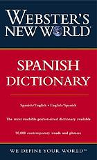 Webster's New World Spanish dictionary : [English-Spanish/Spanish-English].