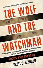 The wolf and the watchman : a CIA childhood
