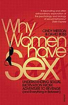 Why women have sex : understanding sexual motivation, from adventure to revenge (and everything in between)