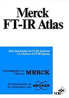 Merck FT-IR Atlas : eine Sammlung von FT-IR Spektren = a collection of FT-IR spectra