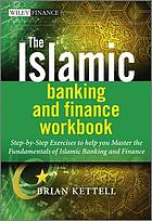The Islamic banking and finance workbook : step-by-step exercises to help you master the fundamentals of Islamic banking and finance