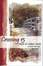 Crossing 13 : memoir of a father's suicide