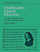 Mendelssohn's musical education : a study and edition of his exercises in composition : Oxford Bodleian ms. Margaret Deneke Mendelssohn C. 43