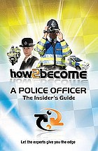 The insider's guide to becoming a police officer