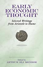 Early economic thought : selected writings from Aristotle to Hume