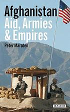 Afghanistan : aid, armies and empires